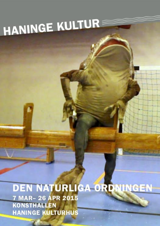 Den naturliga ordningen. Konsthallen. Haninge Kulturhus.